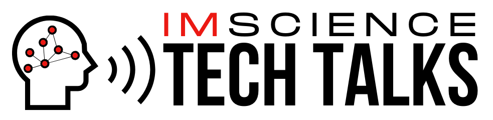 IMScience Tech Talks